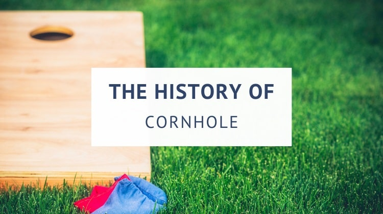 History of cornhole explained