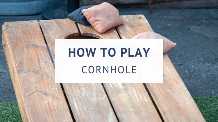 How to play cornhole (rules and scoring)