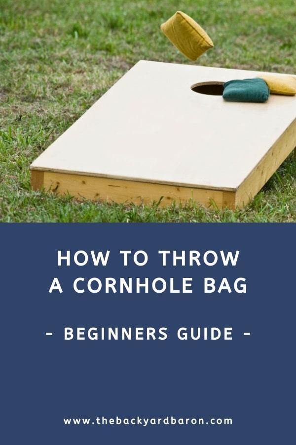 How to throw a cornhole bag (beginners guide)