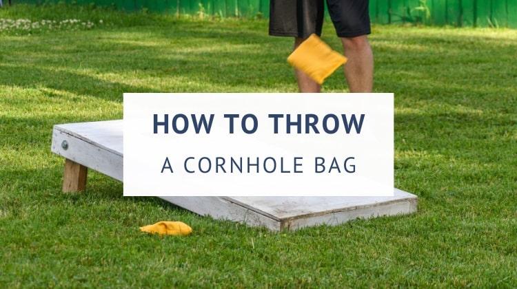How to throw a cornhole bag
