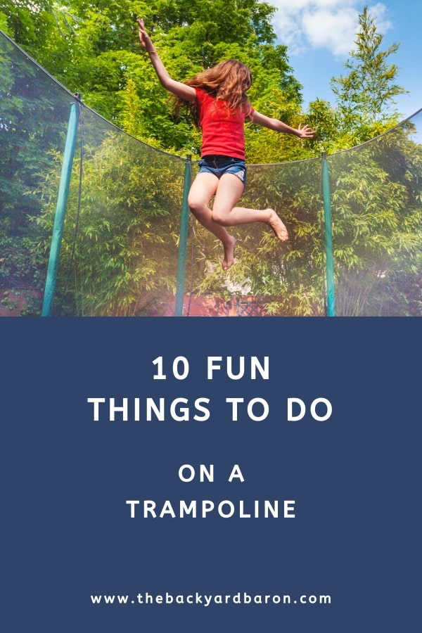 10 Fun things to do on a trampoline