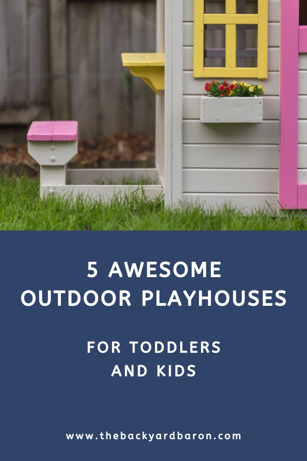 Backyard playhouses for toddlers and kids