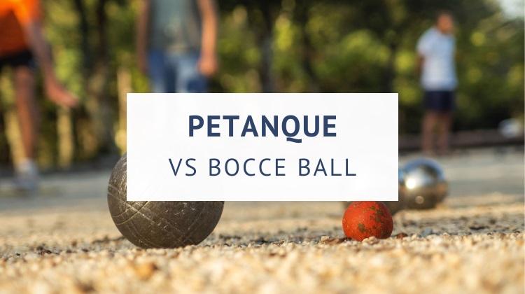 Petanque vs bocce ball