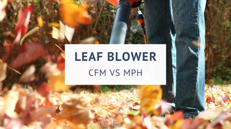 Leaf blower CFM vs MPH explained